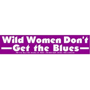 S235 - Wild Women don't get the Blues Bumper Sticker
