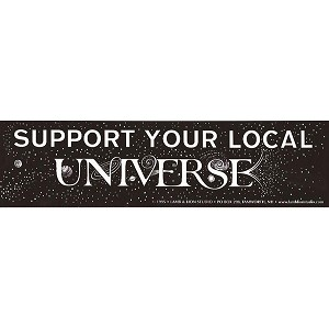 S374 - Support Your Local Universe Bumper Sticker