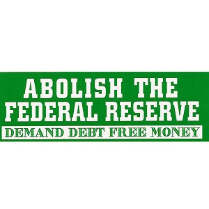 S422 - Abolish the Federal Reserve Demand Debt Free Money Bumper Sticker