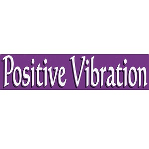 S433 - Positive Vibration Large Bumper Sticker