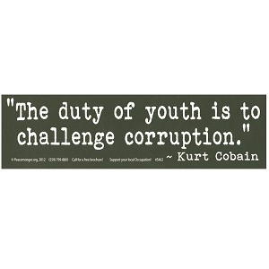S462 The Duty Of Youth Is To Challenge Corruption Kurt Cobain Quote Bumper Sticker