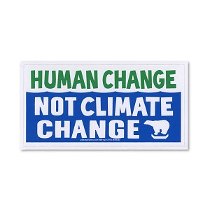 S569  Human Change Not Climate Change Conservation Peace Bumper Sticker