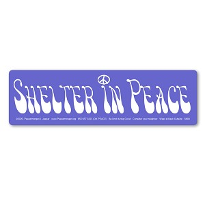 S693 Shelter in Peace Stay at Home Save Lives Wear a Mask Shelter in Place Bumper Sticker